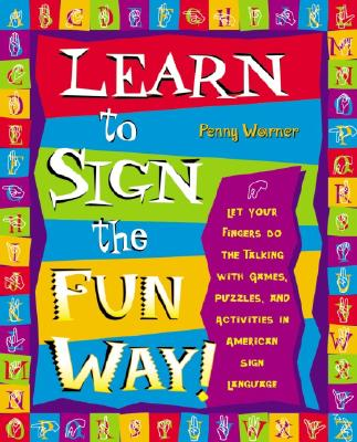 Learn to Sign the Fun Way! By Warner, Penny