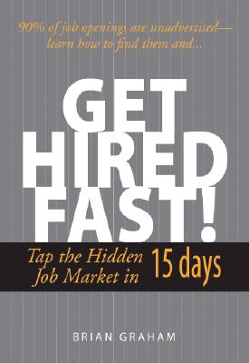 Get Hired Fast! By Graham, Brian